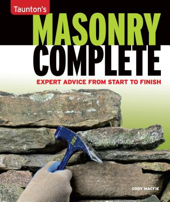 Image for Masonry Complete: Expert Advice from Start to Finish (Taunton's Complete)