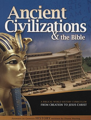 Image for Ancient Civilizations and the Bible From Creation to Jesus Christ