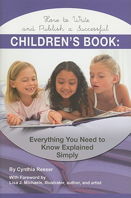 Image for How to Write and Publish a Successful Children's Book: Everything You Need to Know Explained Simply (Creative Writing Creative Writ)