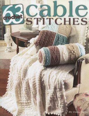 63 Cable Stitches to Crochet  (Leisure Arts #3961), Darla Sims