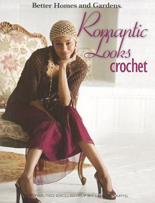 Image for Romantic Looks Crochet  (Leisure Arts #4324) (Better Homes and Gardens Creative Collection)
