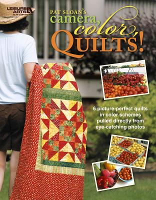 Image for Camera, Color, Quilts! (Leisure Arts #4825)