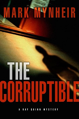 The Corruptible: A Ray Quinn Mystery, Mynheir, Mark