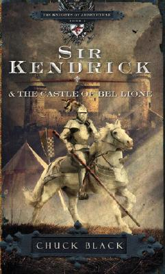 Image for Sir Kendrick and the Castle of Bel Lione (The Knights of Arrethtrae) Book 1