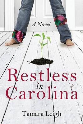 Restless in Carolina: A Novel (Southern Discomfort), Tamara Leigh