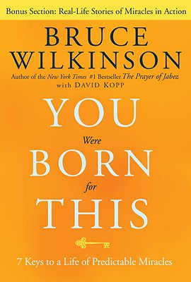 Image for You Were Born for This: Seven Keys to a Life of Predictable Miracles