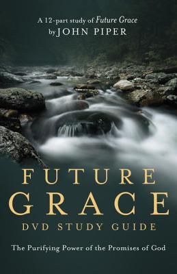 Image for Future Grace Study Guide: The Purifying Power of the Promises of God