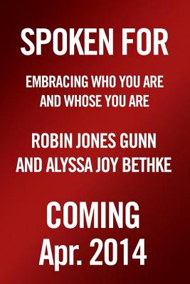 Image for Spoken For: Embracing Who You Are and Whose You Are