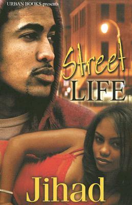 Street Life, Jihad