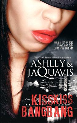 KISS KISS, BANG BANG, ASHLEY & JAQUAVIS