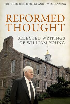Image for Reformed Thought: Selected Writings of William Young