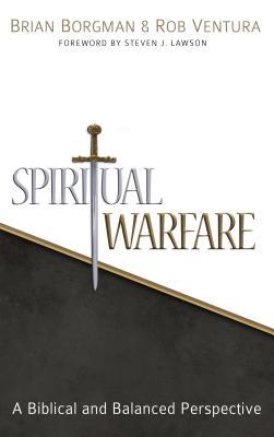 Spiritual Warfare: A Biblical and Balanced Perspective, Brian Borgman, Rob Ventura