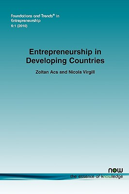 Entrepreneurship in Developing Countries (Foundations and Trends(r) in Entrepreneurship), Acs, Zoltan; Virgill, Nicola