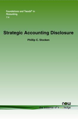 Strategic Accounting Disclosure (Foundations and Trends(r) in Accounting), Stocken, Phillip C.