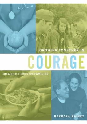 Image for Growing Together in Courage (Character Stories for Families)