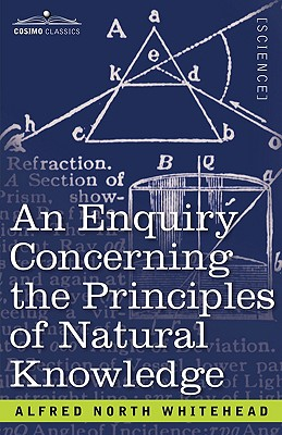 An Enquiry Concerning the Principles of Natural Knowledge, Alfred North Whitehead