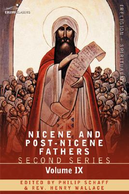 Nicene and Post-Nicene Fathers: Second Series, Volume IX Hilary of Poitiers, John of Damascus