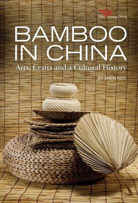 Image for Bamboo in China: Arts, Crafts and a Cultural History (Discovering China)