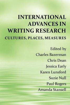 International Advances in Writing Research: Cultures, Places, Measures (Perspectives on Writing)
