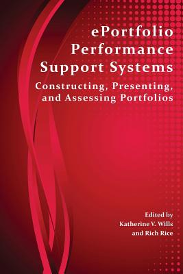 Eportfolio Performance Support Systems: Constructing, Presenting, and Assessing Portfolios (Perspectives on Writing)