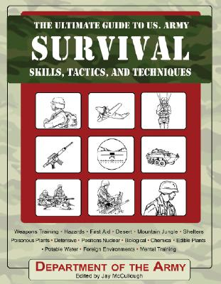 Image for The Ultimate Guide to U.S. Army Survival Skills, Tactics, and Techniques (Ultimate Guides)