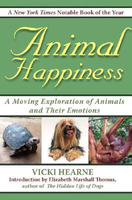 Image for Animal Happiness: A Moving Exploration of Animals and Their Emotions