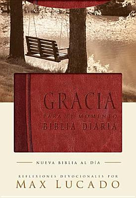 Biblia Gracia para el momento: Pasa 365 días leyendo la Biblia con Max Lucado (Spanish Edition)