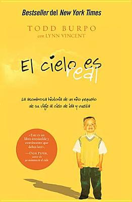 Image for El cielo es real: La asombrosa historia de un nio pequeo de su viaje al cielo de ida y vuelta (Spanish Edition)