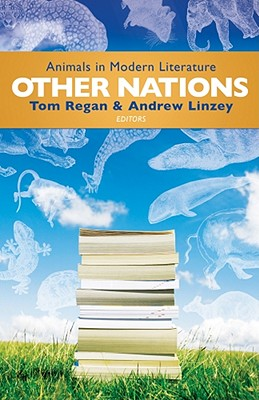 Other Nations  Animals in Modern Literature, Regan, Tom &  Andrew Linzey