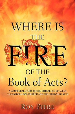 Image for Where Is The Fire Of The Book Of Acts?