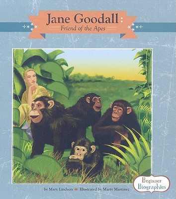 Jane Goodall: Friend of the Apes (Beginner Biographies), Lindeen, Mary