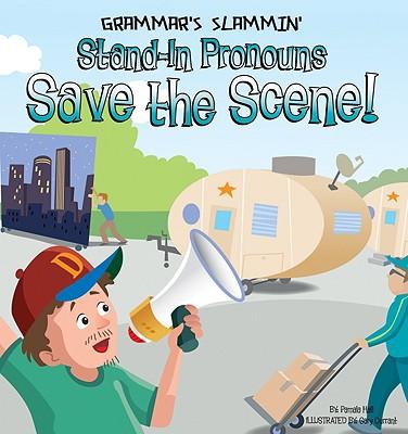 Stand-In Pronouns Save the Scene! (Grammar's Slammin'), Hall MA  MT  SBB, Pamela
