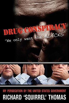 Drug Conspiracy: We Only Want the Blacks, Thomas, Richard; Paschel, Demetrius