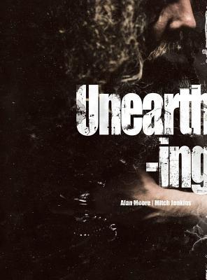 Unearthing, Alan Moore, Mitch Jenkins