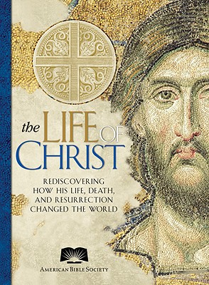 The Life of Christ, The American Bible Society