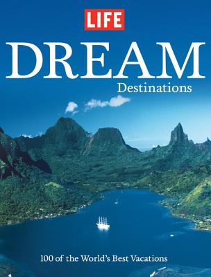 Image for LIFE DREAM DESTINATIONS : THE WORLD'S 10