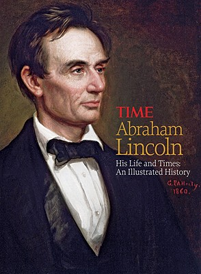 Image for TIME Abraham Lincoln: His Life and Times: An Illustrated History