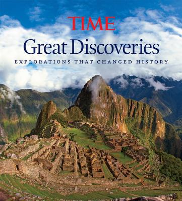 TIME Great Discoveries: Explorations that Changed History, Editors of Time Magazine, Kelly Knauer