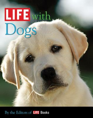 Image for LIFE with Dogs (Life (Life Books))