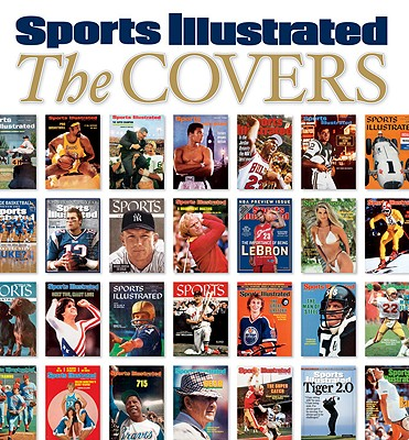 SPORTS ILLUSTRATED THE COVERS, SPORTS ILLUSTRATED