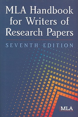 MLA Handbook for Writers of Research Papers, 7th Edition, Modern Language Association