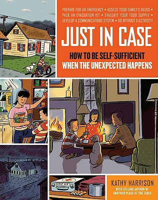 Image for Just in Case: How to be Self-Sufficient when the Unexpected Happens