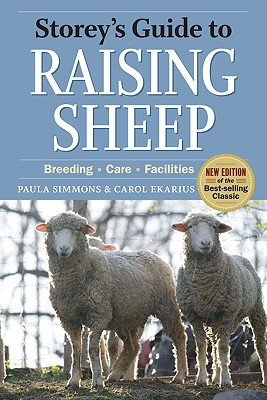 Storey's Guide to Raising Sheep: Breeding, Care, Facilities, Simmons, Paula; Ekarious, Carol
