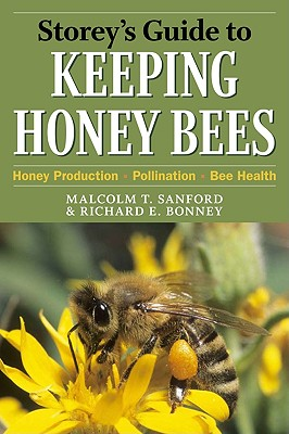 Image for Storey's Guide to Keeping Honey Bees: Honey Production, Pollination, Bee Health (Storey's Guide to Raising)
