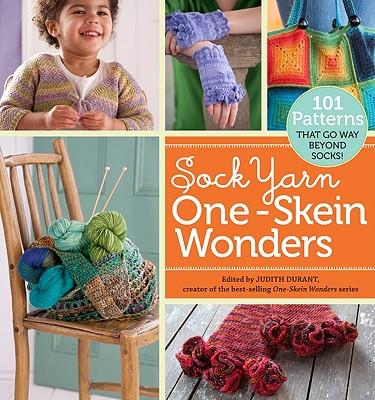 Image for Sock Yarn One-Skein Wonders(R): 101 Patterns That Go Way Beyond Socks!