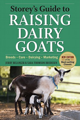 Image for Storey's Guide to Raising Dairy Goats, 4th Edition: Breeds, Care, Dairying, Marketing