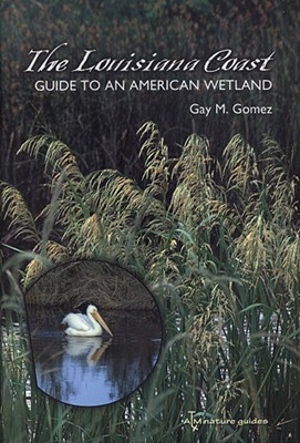 Image for The Louisiana Coast  Guide to an American Wetland