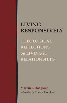 Image for Living Responsively: Theological Reflections on Living in Relationships