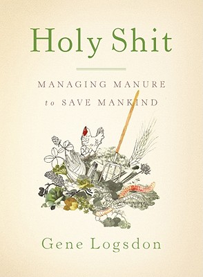 Image for Holy Shit: Managing Manure to Save Mankind