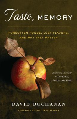 Image for Taste, Memory: Forgotten Foods, Lost Flavors, and Why They Matter